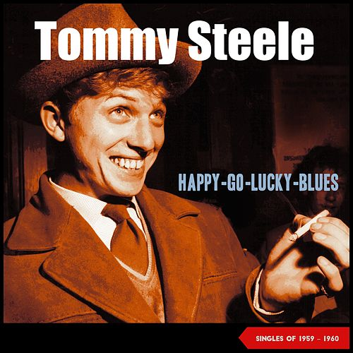 Happy-Go-Lucky-Blues (Singles 1959 - 1960) by Tommy Steele
