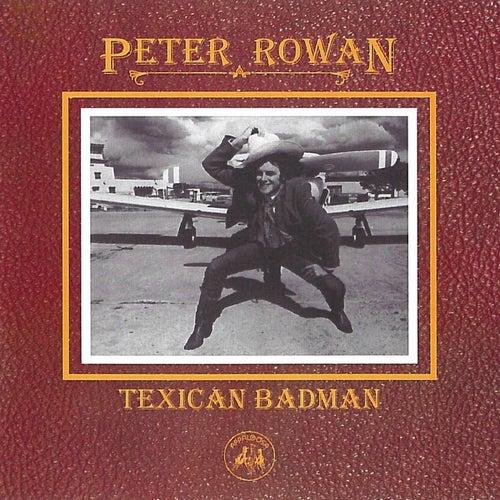 Texican Badman by Peter Rowan
