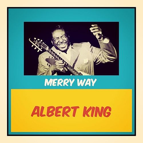 Merry Way de Albert King