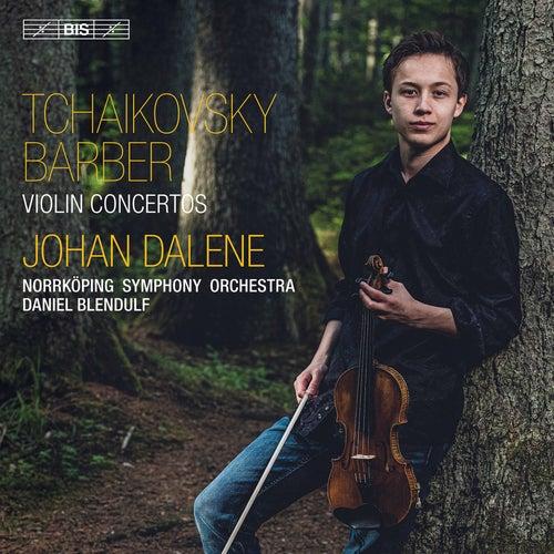 Tchaikovsky & Barber: Violin Concertos by Johan Dalene