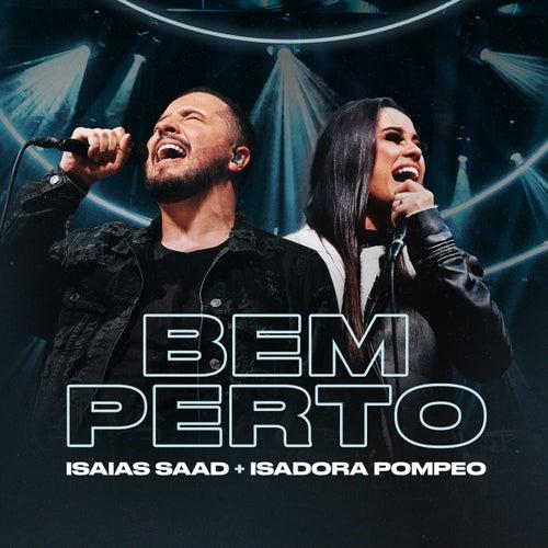 Bem Perto (Ao Vivo) by Isaias Saad