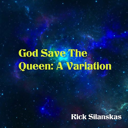 God Save The Queen: A Variation de Rick Silanskas