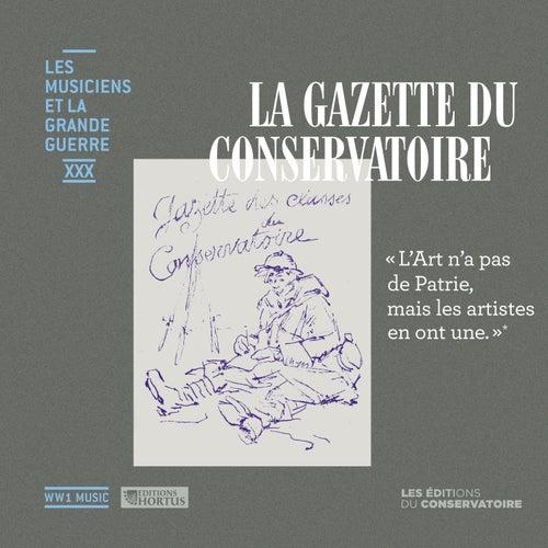 La Gazette du Conservatoire (Les musiciens et la Grande Guerre, Vol. 30) by Various Artists