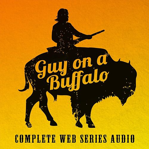 Guy on a Buffalo (Complete Web Series Audio) de Jomo & The Possum Posse