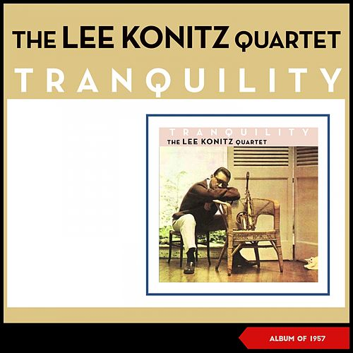 Tranquility (Album of 1957) de Lee Konitz