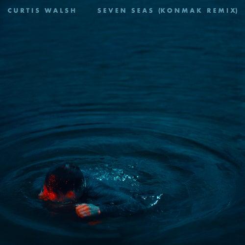 Seven Seas (Konmak Remix) by Curtis Walsh