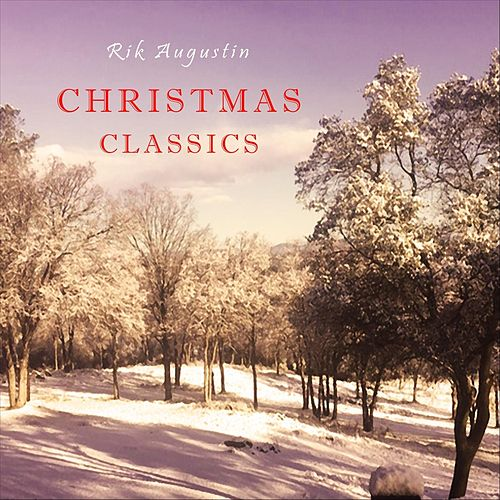 Christmas Classics by Rik Augustin