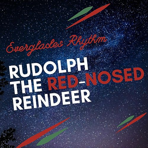 Rudolph the Red-Nosed Reindeer de Everglades Rhythm