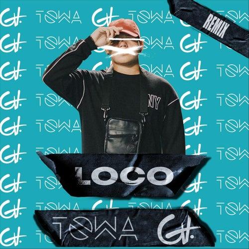 Loco (Remix) de Dj Towa