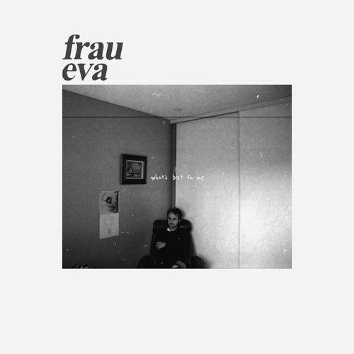 What's Best for Me von Frau Eva