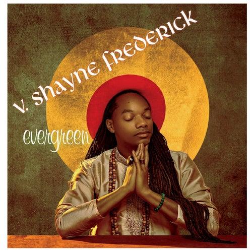 Evergreen by V. Shayne Frederick