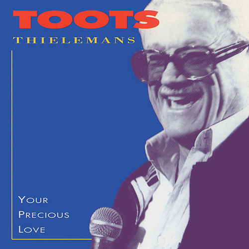 Your Precious Love von Toots Thielemans