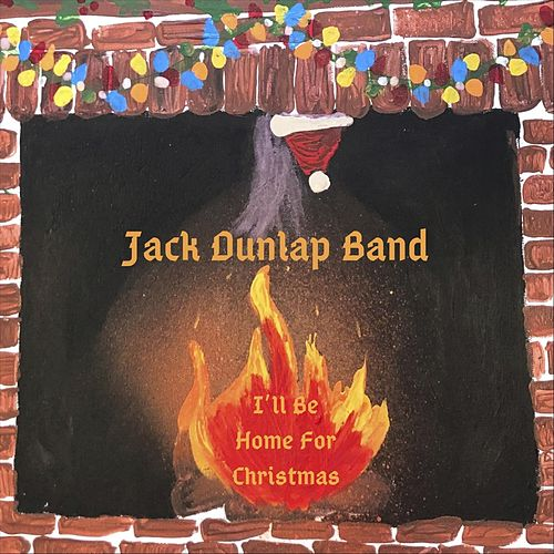 I'll Be Home for Christmas by Jack Dunlap Band
