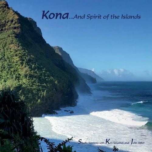 Kona... And Spirit of the Islands von Ken Totushek