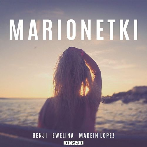 Marionetki (feat. Madein Lopez and Ewelina S) de Benji Beats