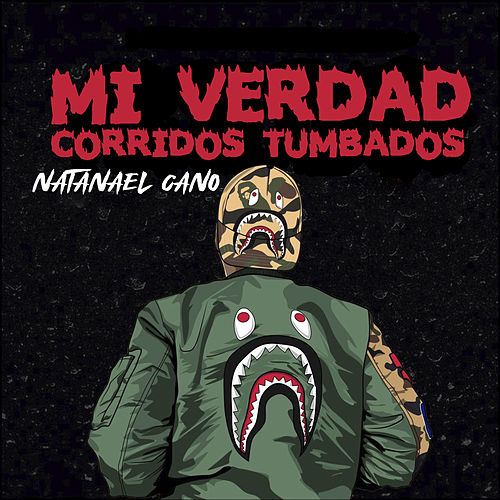 Mi Verdad Corridos Tumbados de Natanael Cano