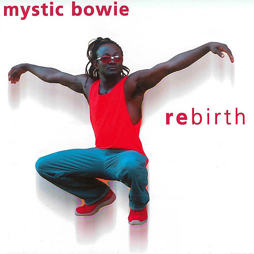 Rebirth by Mystic Bowie