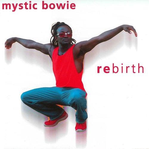 Rebirth by Mystic Bowie