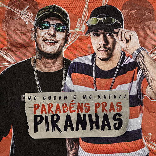Parabéns Pras Piranhas de MC Gudan