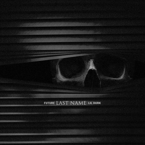 Last Name (feat. Lil Durk) von Future