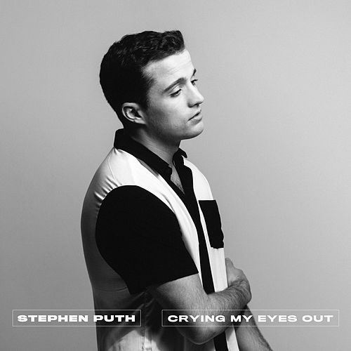 Crying My Eyes Out by Stephen Puth