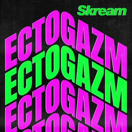 Ectogazm de Skream