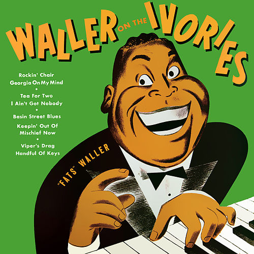 Waller on the Ivories by Fats Waller