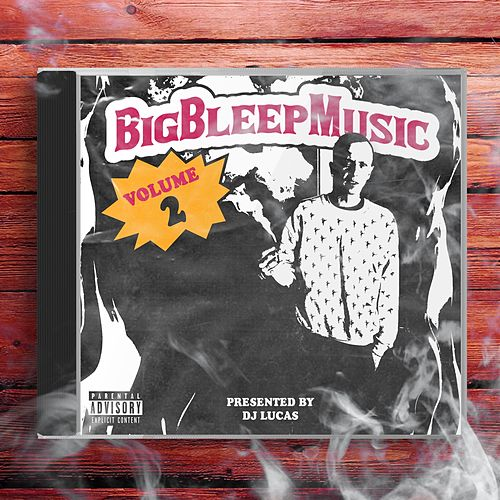 Big Bleep Music, Vol. 2 de Dj Lucas