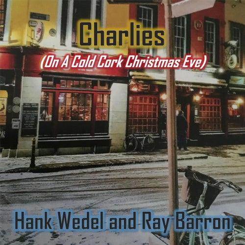 Charlies (On a Cold Cork Christmas Eve) de Hank Wedel