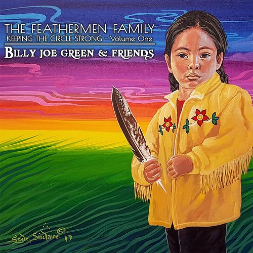 The Feathermen Family: Keeping the Circle Strong, Vol. One von Billy Joe Green