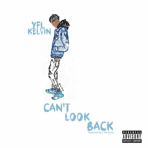 Can't't Look Back by YFL Kelvin