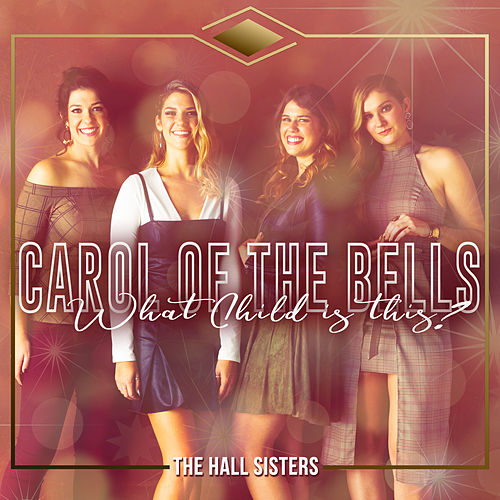 What Child is This / Carol of the Bells by The Hall Sisters