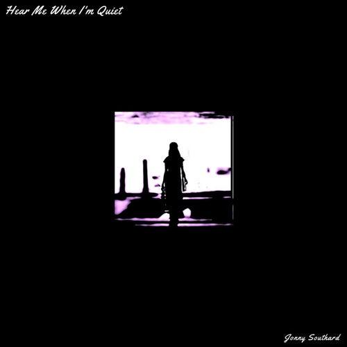 Hear Me When I'm Quiet von Jonny Southard