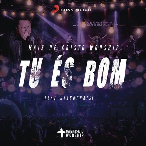 Tu És Bom by Mais de Cristo Worship