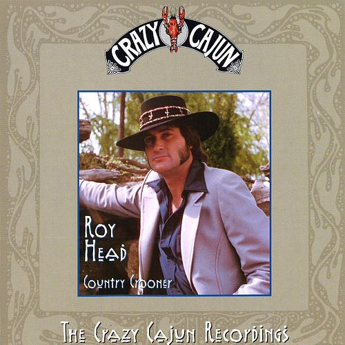 Country Crooner (The Crazy Cajun Recordings) by Roy Head