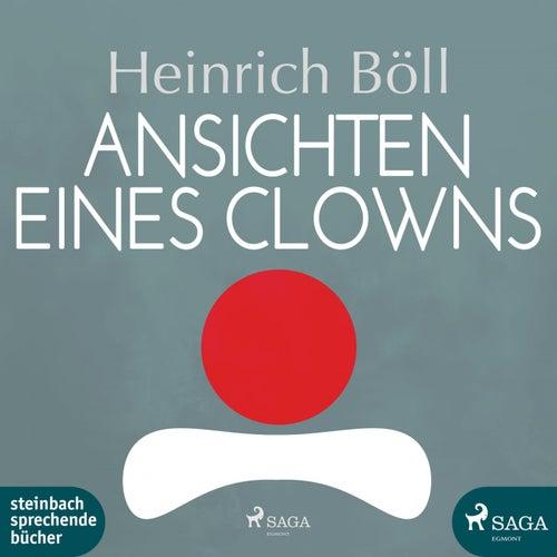 Ansichten eines Clowns (Ungekürzt) von Heinrich Böll