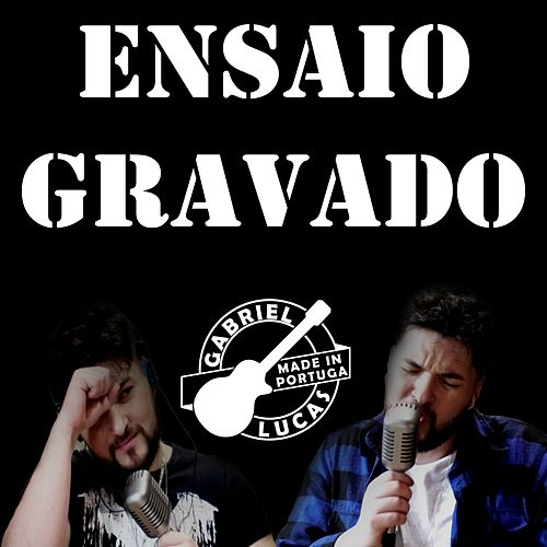 Ensaio Gravado by Gabriel Lucas MADE in PORTUGA