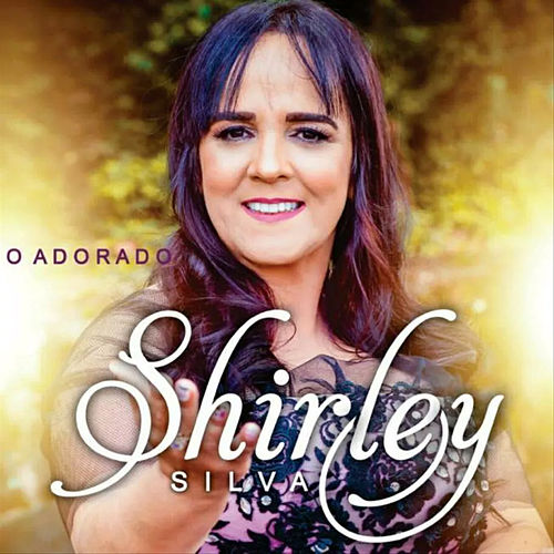 O  Adorado by Shirley Silva