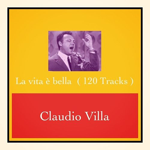 La vita è bella (120 Tracks) by Claudio Villa