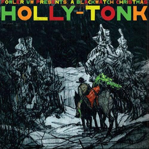 A Blackwatch Christmas, Vol. 3 (Holly-Tonk & Jingle Beats) by Various Artists