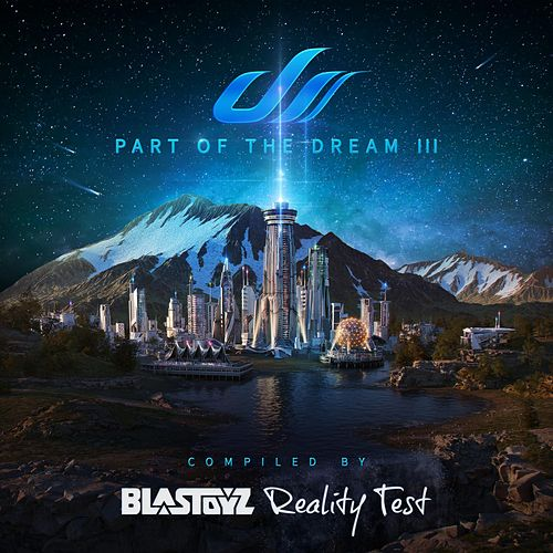 Part Of The Dream III - Compilation by Blastoyz & Reality Test de Various Artists