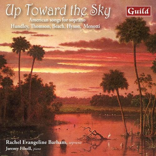 Up Toward the Sky by Rachel Evangeline Barham
