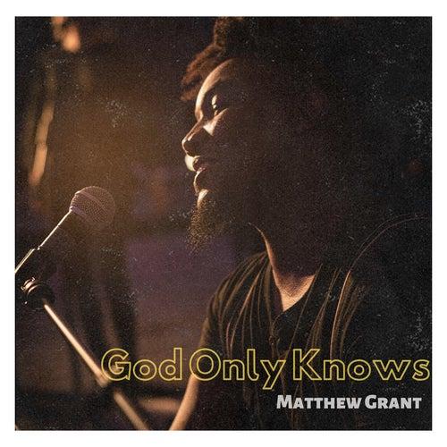 God Only Knows de Matthew Grant