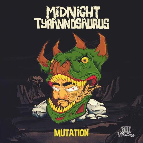 Mutation by Midnight Tyrannosaurus