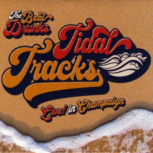 Tidal Tracks (Live) von The Boat Drunks