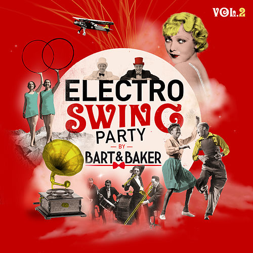 Electro Swing Party by Bart&Baker, Vol. 2 van Bart&Baker