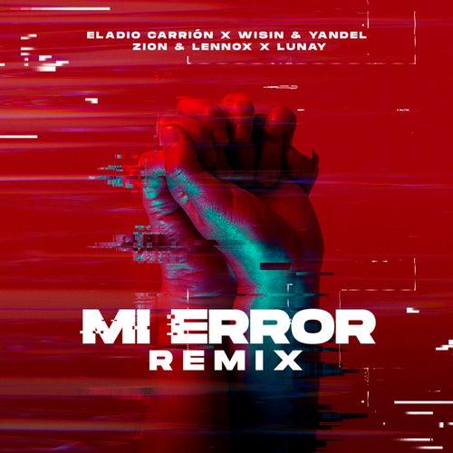 Mi Error (Remix) de Eladio Carrion