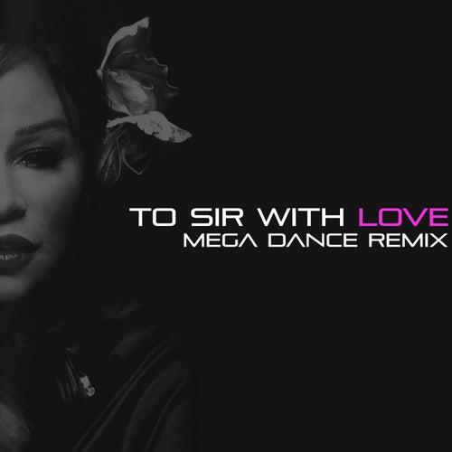 To Sir with Love (Mega Dance Remix) de Chaka Khan