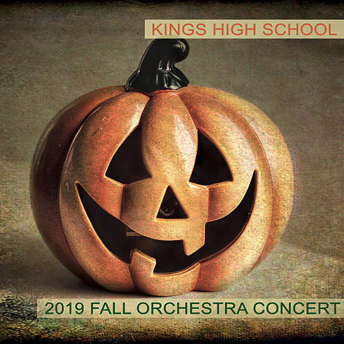 Kings High School 2019 Fall Orchestra Concert by Kings High School Symphony Orchestra