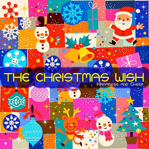 The Christmas Wish (Happiness and Cheer) by Various Artists